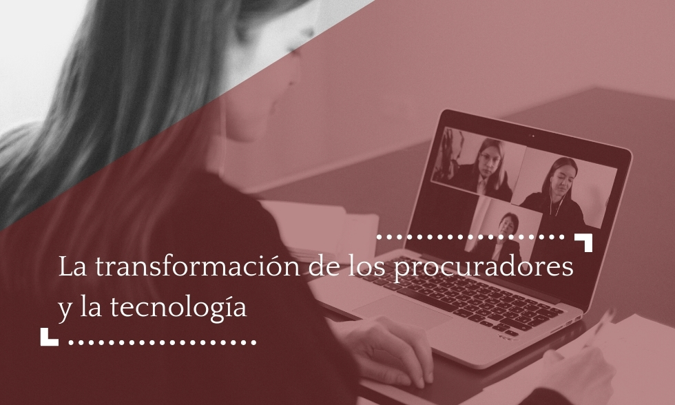 La transformación de los procuradores y la tecnología