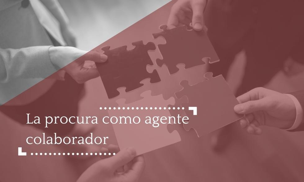 La procura como agente colaborador